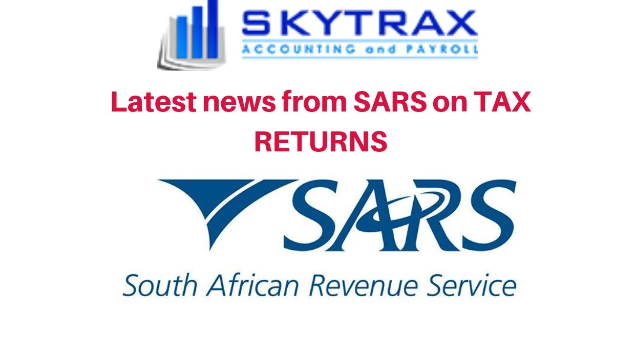 Latest news from SARS on Tax Returns.